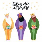 Hand Drawn Vector Illustration Of Three Kings With Gifts, Spanish Quote Feliz Dia De Reyes, Happy Ki poster