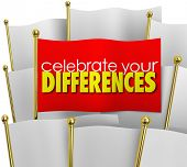 Celebrate Your Differences words unique flag among many same flags special standing out