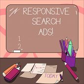 Writing Note Showing Responsive Search Ads. Business Photo Showcasing To Increase The Likelihood Tha poster