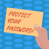 Word Writing Text Protect Your Password. Business Concept For Protects Information Accessible Via Co poster