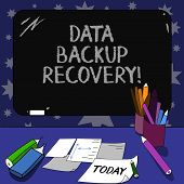 Conceptual Hand Writing Showing Data Backup Recovery. Business Photo Text The Process Of Backing Up  poster