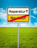 An image of a german city sign with the text repair - buy new