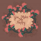 You Make Me Happy -beautiful Greeting Card With Floral Elements.