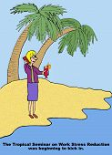 picture of stress  - Cartoon of businesswoman at a tropical seminar on work stress reduction - JPG
