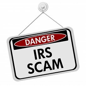 picture of irs  - IRS Scam Danger Sign A red and white sign with the words IRS Scam isolated on a white background - JPG