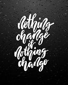 Nothing Change If Nothing Change Lettering. poster