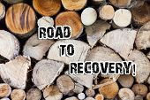 Conceptual Hand Writing Showing Road To Recovery. Business Photo Text Way Or Process Of Becoming Hea poster