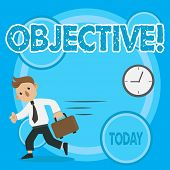 Word Writing Text Objective. Business Concept For Goal Planned To Be Achieved Desired Target Company poster