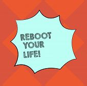 Handwriting Text Writing Reboot Your Life. Concept Meaning Start New Career Meet New Showing Go Stra poster