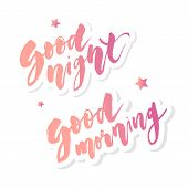Good Morning Good Night Lettering Text Vector Illustration Calligraphy poster