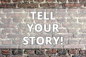 Writing Note Showing Tell Your Story. Business Photo Showcasing Share Your Experience Motivate World poster