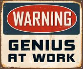 Vintage Metal Sign - Warning Genius At Work - JPG Version