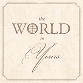 Vector paper elegant style poster: the world is yours