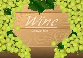 Vector Background With Bunches Of Green Grapes On A Wooden Table Top