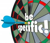 Be Specific 3d words on a dart board to target precise directions and defined goals or objectives for a job, project or task