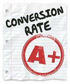pic of conversation  - Conversion Rate words on lined student paper with a grade of A Plus stamped on it to illustrate a good - JPG