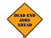 Dead End Jobs Sign With Clipping Path