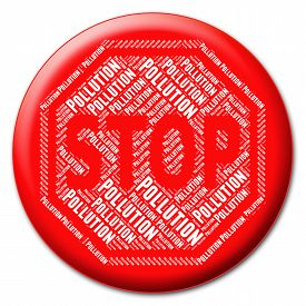 image of polution  - Stop Pollution Representing Air Polution And Filth - JPG