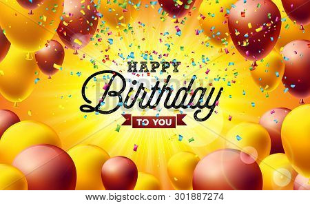 poster of Happy Birthday Vector Illustration With Balloons, Typography And Colorful Falling Confetti On Yellow
