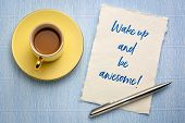 wake up and be awesome - handwriting on a small sheet of white Khadi rag paper with a cup of coffee poster