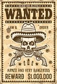 Mexican Bandit Skull In Sombrero And Two Crossed Pistols Wanted Poster In Vintage Style Vector Illus poster
