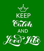 Keep Calm And Love Life Lettering. Quote For Banner Or Poster. Vector Illustration poster