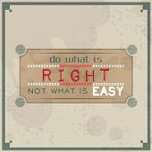 foto of moral  - Do what is right not what is easy - JPG