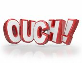 Ouch word in red 3d letters communicating injury, painful feelings and hurting from an accident or shocking incident