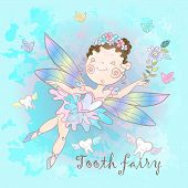 Tooth Fairy Is A Fabulous Creature. Nice Style. Teeth. Dentistry. Vector poster