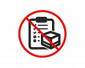 No Or Stop. Parcel Checklist Icon. Logistics Check Sign. Package Control Symbol. Prohibited Ban Stop poster