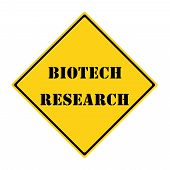 picture of biotech  - A yellow and black diamond shaped road sign with the words BIOTECH RESEARCH making a great concept - JPG