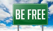Be Free on Green Highway Signpost.