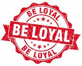 Be Loyal Red Vintage Isolated Seal