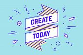 Create Today. Vintage Ribbon Banner And Drawing poster