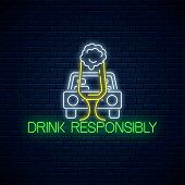 Glowing Neon Sign Of Drink Responsibly Call With Car Silhouette And Glass Of Beer. Prevent Drunk Dri poster