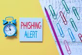 Handwriting Text Phishing Alert. Concept Meaning Aware To Fraudulent Attempt To Obtain Sensitive Inf poster