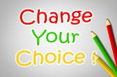 Change Your Choice Concept