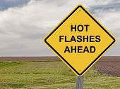 Caution - Hot Flashes Ahead