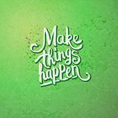 Make Things Happen Concept on Light Green