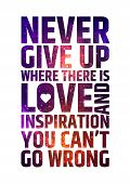 picture of cosmic  - Never give up where there is love and inspiration you can - JPG