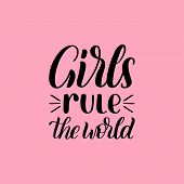 Girls Rule The World Hand Lettering Print On Pink Background. Vector Calligraphic Illustration Of Fe poster