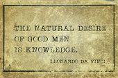 The Natural Desire Of Good Men Is Knowledge - Ancient Italian Artist Leonardo Da Vinci Quote Printed poster