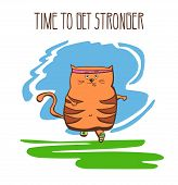 Hand Drawn Vector Fitness Illustration Time To Get Stronger. Cute Fat Cat Running Outside. Funny Ani poster