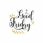 Good Friday. Happy Easter Lettering Card. Quote To Design Greeting Card, Poster, Banner, Printable W poster