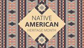 Native American Heritage Month Is Organized In November In Usa. Tradition Geometric Ornament Of Indi poster