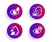 Face Cream, Water Drop And Eye Drops Icons Simple Set. Halftone Dots Button. Check Eye Sign. Gel, Se poster