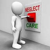 stock photo of neglect  - Neglect Care Switch Showing Neglecting Or Caring - JPG