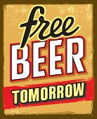 picture of drawing beer  - vintage style free beer tomorrow illustration grunge poster - JPG