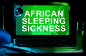 Computer with words African sleeping sickness (African trypanosomiasis).