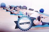 The word routine and sporty people stretching legs in fitness studio against badge